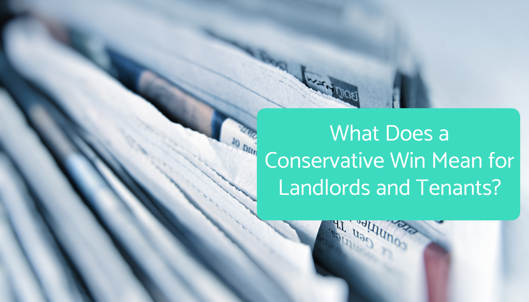 What Does a Conservative Win Mean for Landlords and Tenants?