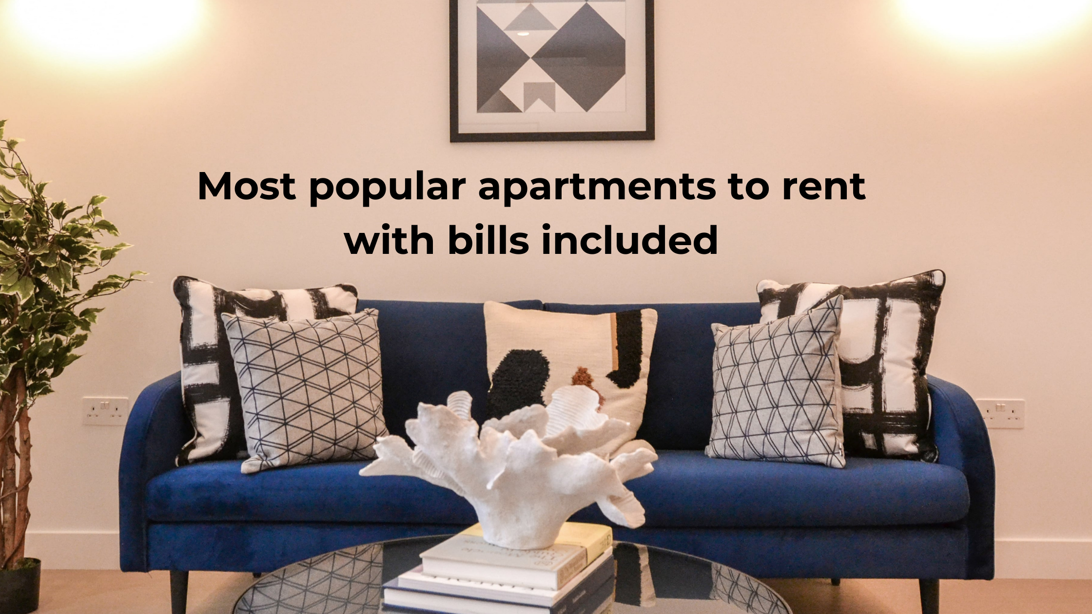 New apartments to rent with bills included: our hottest London properties